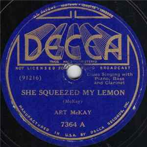 Art McKay - She Squeezed My Lemon / Somebody's Been Ridin' My Black Gal album