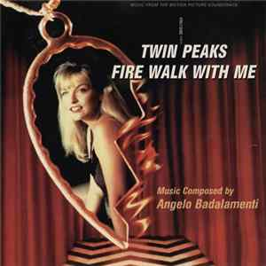 Angelo Badalamenti - Twin Peaks - Fire Walk With Me (Music From The Motion Picture Soundtrack) album