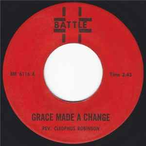 Rev. Cleophus Robinson - Grace Made A Change / I Know Prayer Changes Things album