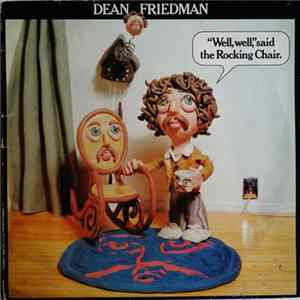 "Dean Friedman - ""Well, Well,"" Said The Rocking Chair. album"
