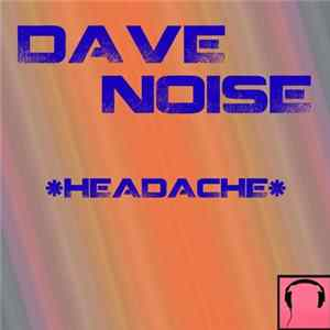 Dave Noise - Headache album