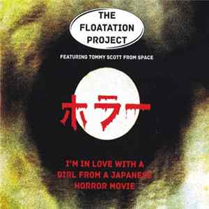 The Floatation Project - I'm In Love With A Girl From A Japanese Horror Movie album