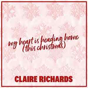 Claire Richards - My Heart Is Heading Home (This Christmas) album