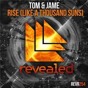 Tom & Jame - Rise (Like A Thousand Suns) album