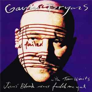 Gavin Bryars With Tom Waits - Jesus' Blood Never Failed Me Yet album
