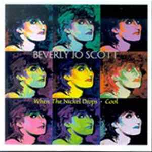 Beverly Jo Scott - When The Nickel Drops / Cool album