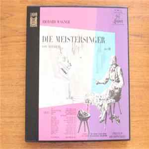 Wagner Performed By The Chorus Of The Vienna State Opera And The Vienna Philharmonic Orchestra Conducted By Hans Knappertsbusch - Die Meistersinger Von Nurnberg (Act III) album