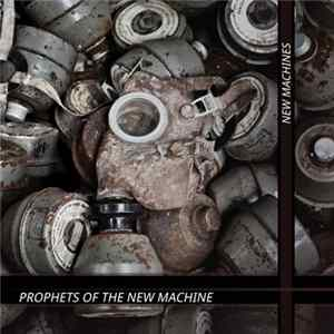 Prophets Of The New Machine - New Machines album