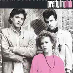 Various - Pretty In Pink (Original Motion Picture Soundtrack) album