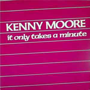 Kenny Moore - It Only Takes A Minute album