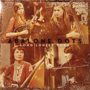 Abalone Dots - Long Lonely Road album