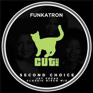 Funkatron - Second Choice (Jay Vegas Classic Disco Mix) album