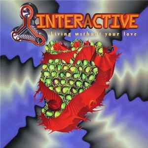 Interactive - Living Without Your Love album
