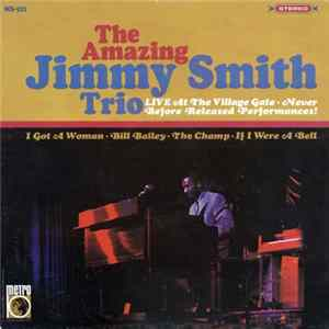 The Amazing Jimmy Smith Trio - Live At The Village Gate album