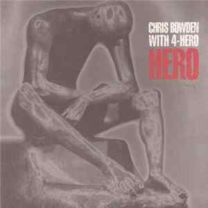 Chris Bowden With 4-Hero - Hero album