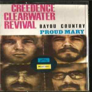 Creedence Clearwater Revival - Proud Mary / Bayou Country album
