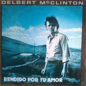 Delbert McClinton - Giving It Up For Your Love / My Sweet Baby album