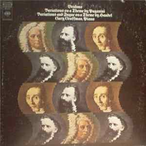 Gary Graffman, Brahms, Paganini, Handel - Brahms: Variations On A Theme By Paganini; Variations And Fugue On A Theme By Handel album