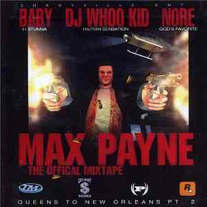 Baby , DJ Whoo Kid, NORE - Max Payne (The Official Mixtape) album